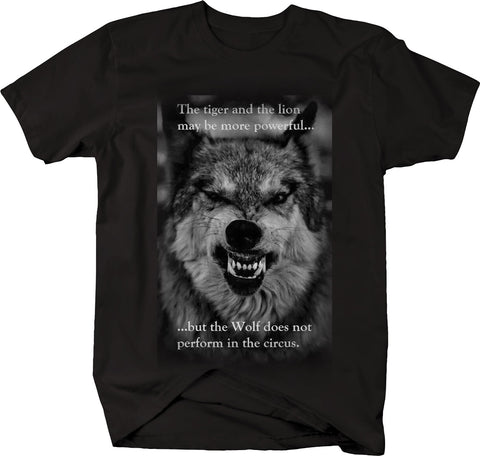 Tiger Lion More Powerful Wolf Doesn't Perform in Circus Independent Tshirt