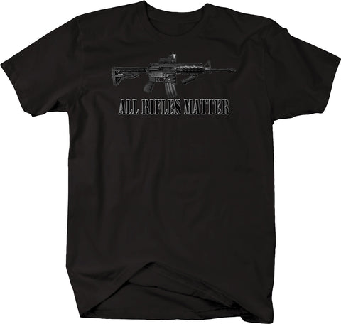 All Rifles Matter AR 15 Rifle Gun Rights NRA 2nd Amendment  Tshirt