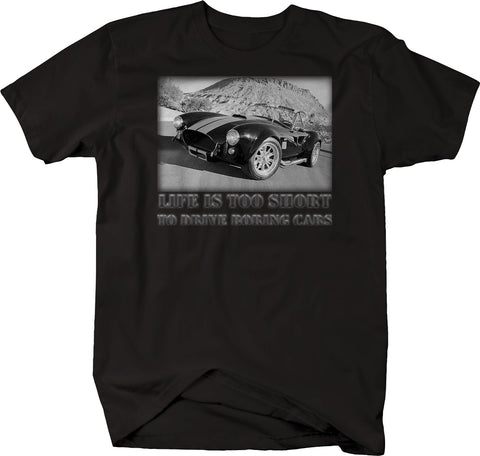 Life is Too Short to Drive Boring Cars - Shelby Cobra Hotrod  Tshirt