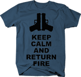 Keep Calm and Return Fire Pistols Guns