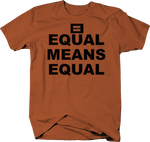 Equal Means Equal Gay Rights