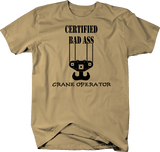 Certified Bad Ass Crane Operator Worker