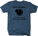 Pipe Fitters Lay Pipe & Always Make Sure Its Finished