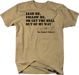 General George Patton Lead, Follow, Get Out of My Way Military Quote