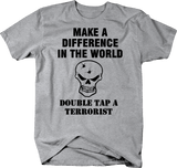 Make a Difference Double Tap Terrorist