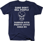 Guns Don't Kill People Dad Pretty Daughters Do Gun Rights