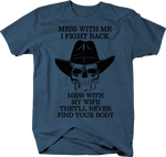 Mess with Me Fight , Wife Nightmare, Southern Cowboy Skull