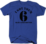 I Got Your 6 Blue Lives Matter Police Military Vet Support