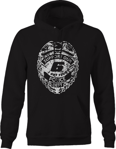 Support Police Department Badge Got Your 6 Military Support  Hoodie