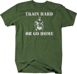 Train Hard or Go Home Gym Training Workout