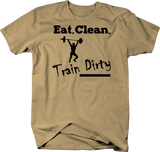 Eat - Clean - Train Dirty - Gym Training Workout