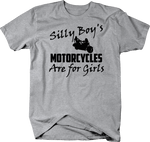 Silly Boys Motorcycles Are For Girls Tee