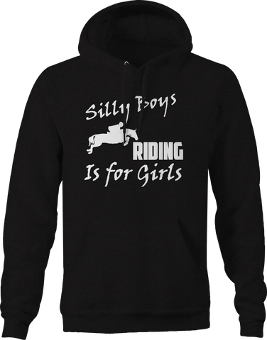 Silly Boys Riding Is For Girls - Equestrian Horse Rodeo -