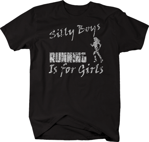 Distressed - Silly Boys Running Is For Girls - 5k 10k 13.1 26.2 workout