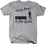 Silly Boys Running Is For Girls - 5k 10k 13.1 26.2 workout
