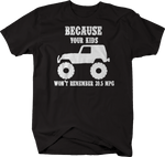 Because Your Kids Won't Remember 39.5 MPG Black T-Shirt