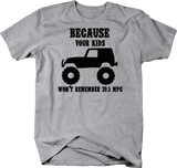 Because Your Kids Won't Remember 39.5 MPG Heather Grey T-Shirt