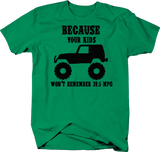 Because Your Kids Won't Remember 39.5 MPG Kelly Green T-Shirt