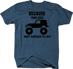 Because Your Kids Won't Remember 39.5 MPG Denim T-Shirt