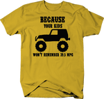 Because Your Kids Won't Remember 39.5 MPG Yellow T-Shirt