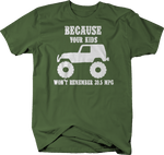 Because Your Kids Won't Remember 39.5 MPG Military Green T-Shirt