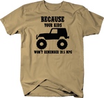 Because Your Kids Won't Remember 39.5 MPG Tan T-Shirt