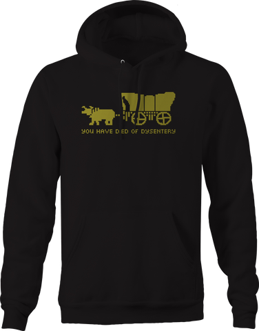 You Have Died of Dysentery Oregon Trail Hoodie