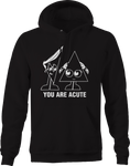 You Are Acute Triangle Math Joke Nerd Funny Hoodie