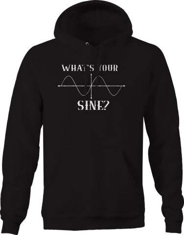 What's Your Sine Sign Math Science Nerd Joke Hoodie