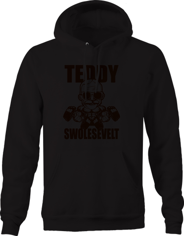 Teddy Roosevelt Swole Gym Workout Funny   Hoodie