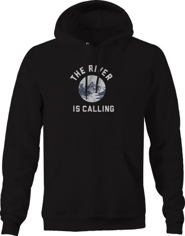 The River is Calling Mountains Outdoors Camping Hoodie