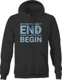 My Rights Don't End Where Your Feelings Begin Rifle Hoodie
