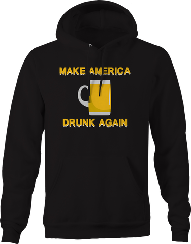 Make America Drunk Again Beer Drinking Trump College Hoodie