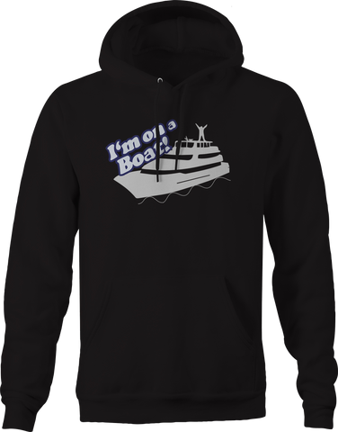 I'm on a Boat Yacht Cruise Ship Ocean  Hoodie