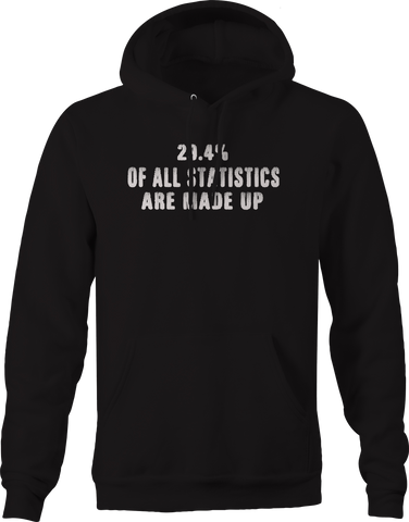 Statistics are Made Up Funny Math Fake News Hoodie