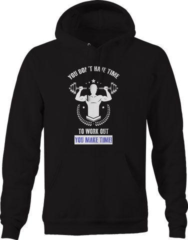 You Don't Have Time Workout Make It Gym  Hoodie