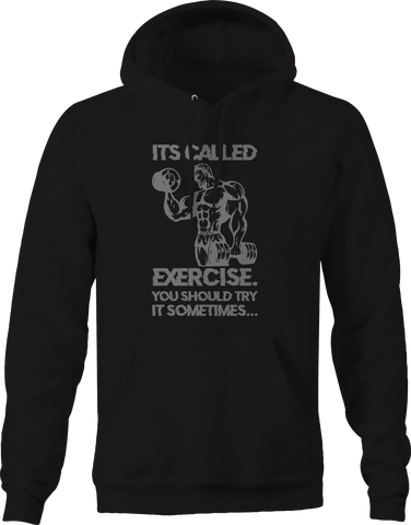 It's Called Exercise You Should Try It Sometime Workout Gym Hoodie