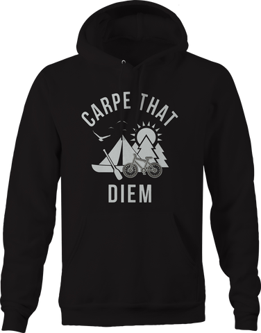 Carpe That Diem Camping Hiking Biking Hoodie