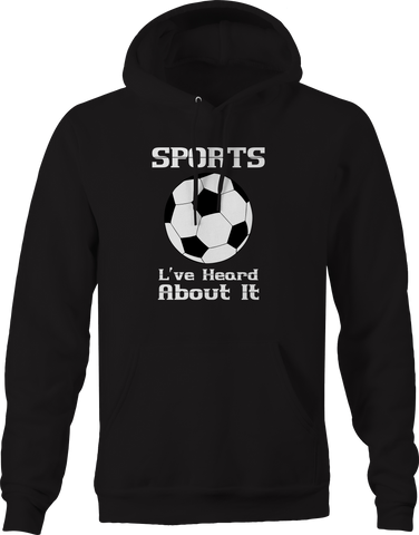 Sports I've Heard About It Soccer Ball Hoodie