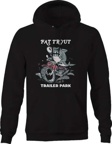 Fat Trout Trailer Park Shark Motorcycle  Hoodie