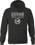 Vegan Because My Body Isn't a Graveyard Organic Namaste Girl  Hoodie
