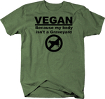Vegan Because My Body Isn't a Graveyard Organic Namaste Girl