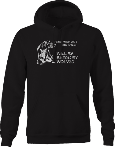 Those Who Act Like Sheep Eaten Wolves Miliary Gun Rights  Hoodie