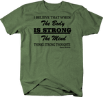 Believe The Body is Strong The Mind Thinks Rollins Quote