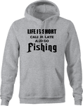 Life is Short - Call in Late GO Fishing