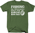 Fishing is Simple Pull Pin Drop Grenade Row Fast