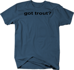 Got Trout? Fishing