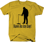 Have a Ice Day Fishing Walleye Bass Trout