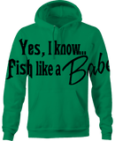 Yes, I know I Fish Like a Babe - Girl