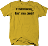 If FISHING Is Wrong, I Don't Wanna be Right